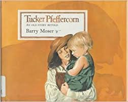 Tucker Pfeffercorn: An Old Story Retold (9780316585422) by Moser, Barry