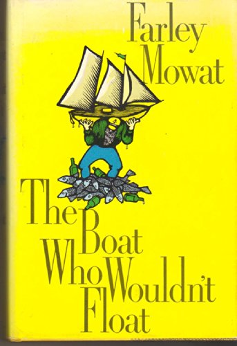 The Boat Who Wouldn't Float: Mowat, Farley