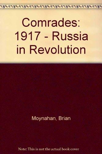 9780316586986: Comrades: 1917-Russia in Revolution