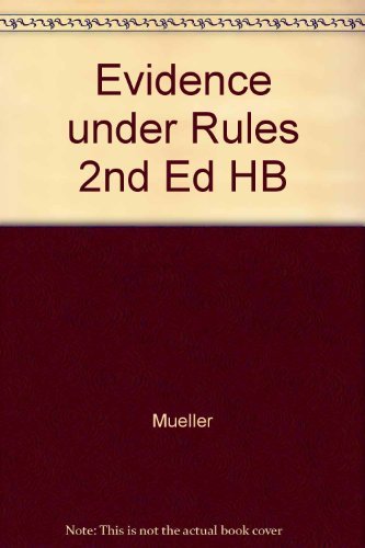 9780316589598: Evidence Under the Rules: Text, Cases, and Problems (Law school casebook series)