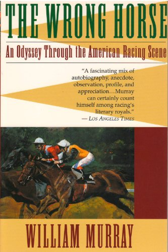 9780316591317: The Wrong Horse: An Odyssey Through the American Racing Scene