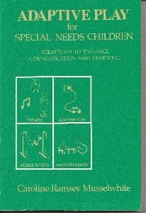 9780316592130: Adaptive Play for Special Needs Children: Strategies to Enhance Communication and Learning