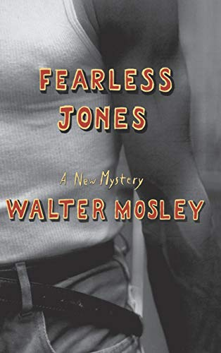 Fearless Jones (Fearless Jones Novel, No.1): Mosley, Walter