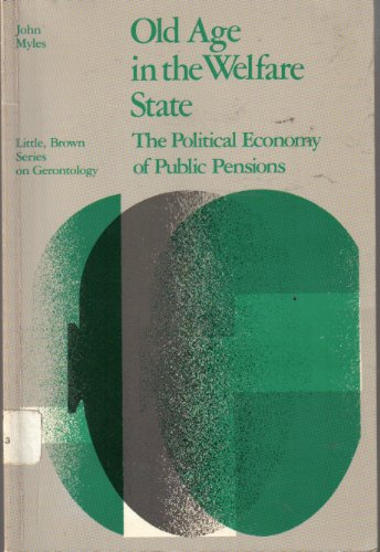 9780316593663: Title: Old age in the welfare state The political economy