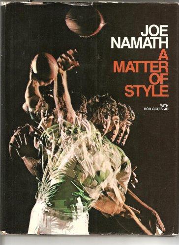 A matter of style: Namath, Joe Willie