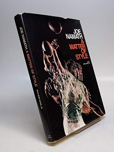 A Matter of Style [signed]: Namath, Joe; Oates, Bob, Sr.