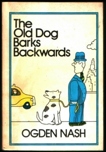 The Old Dog Barks Backwards. Illustrated by Robert Binks