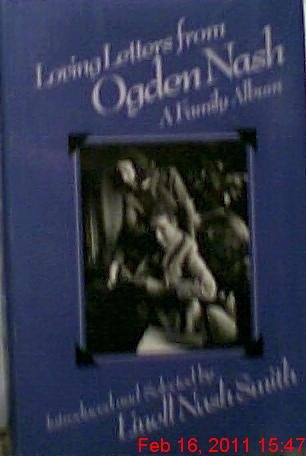 Loving Letters from Ogden Nash : A: SMITH, Linell Nash