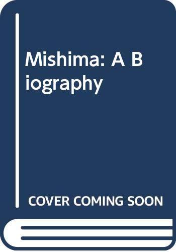 9780316598460: Mishima: A Biography