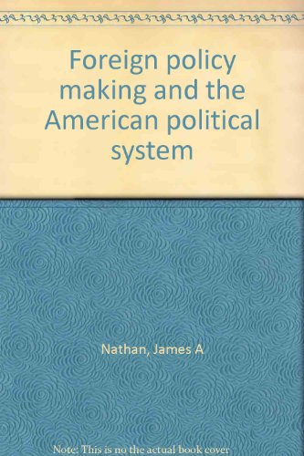 9780316598521: Foreign Policy Making and the American Political System