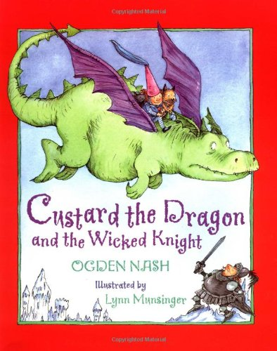 Custard the Dragon and the Wicked Knight (Library of Nations): Nash, Ogden; Munsinger, Lynn [...