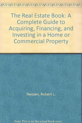 9780316603508: The Real Estate Book: A Complete Guide to Acquiring, Financing, and Investing in a Home or Commercial Property