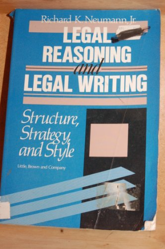 9780316603799: Legal Reasoning and Legal Writing Structure Strategy and Style