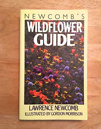 Newcomb's Wildflower Guide: An Ingenious New Key System for Quick, Positive Field ...