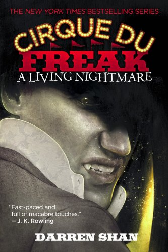9780316605106: Cirque Du Freak #1: A Living Nightmare: Book 1 in the Saga of Darren Shan (Cirque Du Freak, the Saga of Darren Shan)