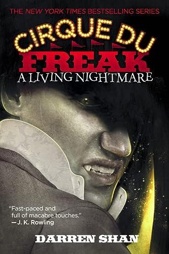 9780316605106: Cirque Du Freak #1: A Living Nightmare: Book 1 in the Saga of Darren Shan (Cirque Du Freak: Saga of Darren Shan)