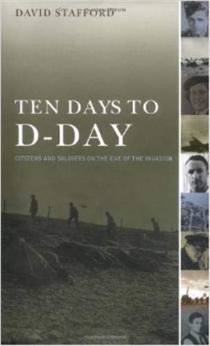 9780316605618: Ten Days to D-Day: Citizens and Soldiers on the Eve of the Invasion