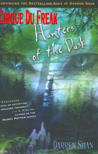 Hunters of the Dusk, Cirque Du Freak Book 7.: Shan, Darren