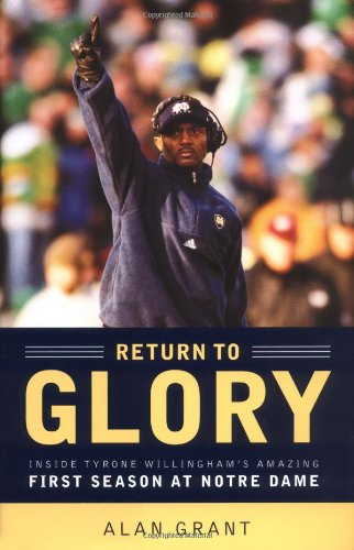 9780316607650: Return to Glory: Inside Tyrone Willingham's Amazing First Season at Notre Dame
