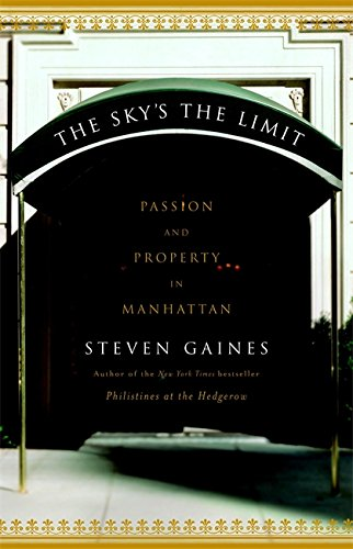 9780316608510: The Sky's the Limit: Passion and Property in Manhattan