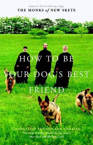 9780316610001: How to Be Your Dog's Best Friend: The Classic Training Manual for Dog Owners (Revised & Updated Edition)