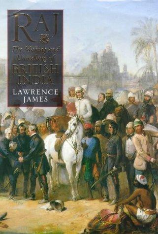 9780316610728: Raj: the Making and Unmaking of British India