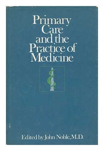 Primary Care and the Practice of Medicine (0316611484) by Noble, John