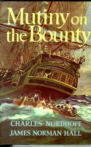 Mutiny on the Bounty: Nordhoff, Charles, Hall,
