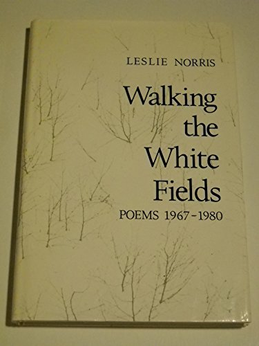 Walking the White Fields: Poems 1967-1980: Norris, Leslie (SIGNED)