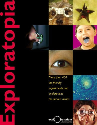 Exploratopia More Than 400 Kid Friendly Experiments & Explorations for Curious Minds