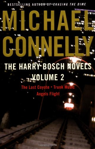 9780316614566: The Harry Bosch Novels Volume 2: The Last Coyote, Trunk Music, Angels Flight