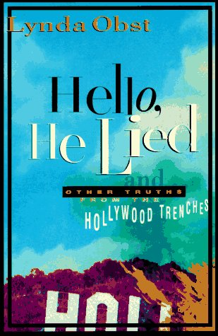 9780316622110: Hello, He Lied: And Other Truths from the Hollywood Trenches