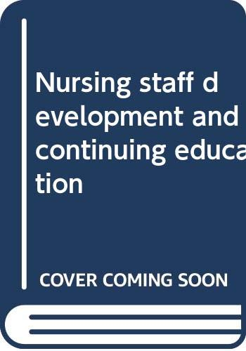 9780316626583: Nursing staff development and continuing education