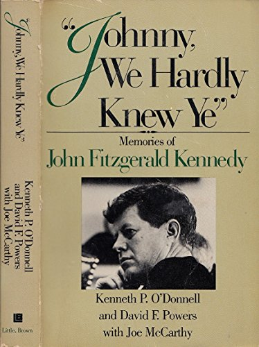 9780316630009: Johnny We Hardly Knew Ye: Memories of John Fitzgerald Kennedy
