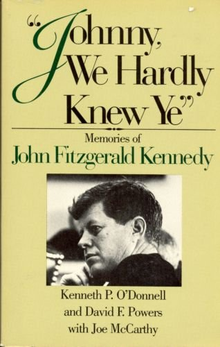 9780316630009: Johnny, We Hardly Knew Ye: Memories of John Fitzgerald Kennedy