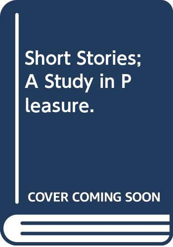 9780316632843: Short Stories: A Study in Pleasure.