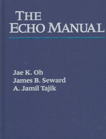 The Echo Manual: From the Mayo Clinic: Jae K., M.D.