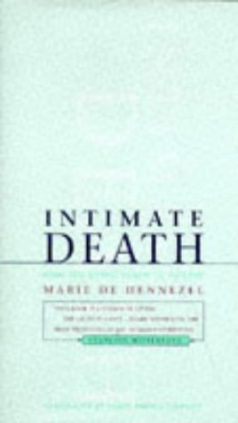 Intimate Death: How the Dying Teach Us to Live: Hennezel, Marie de