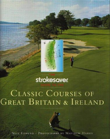 Classic Courses of Great Britain and Ireland: Nick Edmund