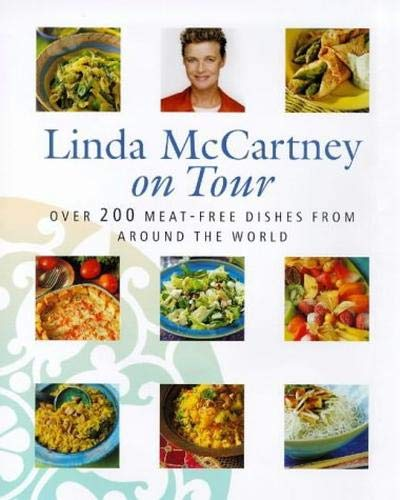 9780316639798: Linda McCartney on Tour: Over 200 Meat-free Dishes from Around the World