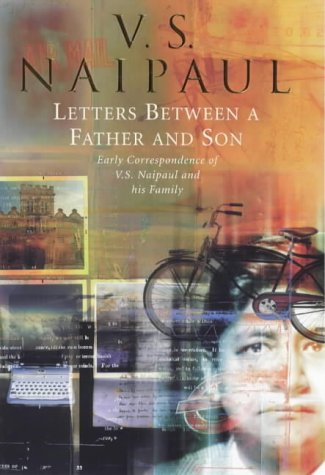 9780316639880: Letters between a father and son: Early correspondence between V.S.Naipaul and family