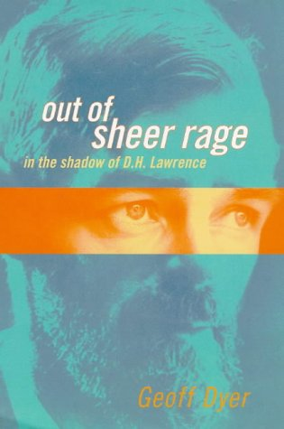 9780316640022: Out of Sheer Rage: In the Shadow of D.H. Lawrence