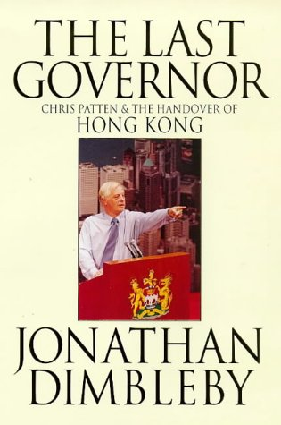 9780316640183: The Last Governor: Chris Patten & the Handover of Hong Kong