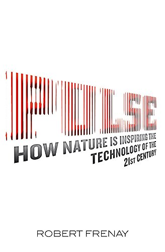 9780316640510: Pulse: How Nature Is Inspiring the Technology of the 21st Century