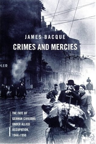 9780316640701: Crimes & Mercies: The Fate of German Civilians Under Allied Occupation, 1944-1950