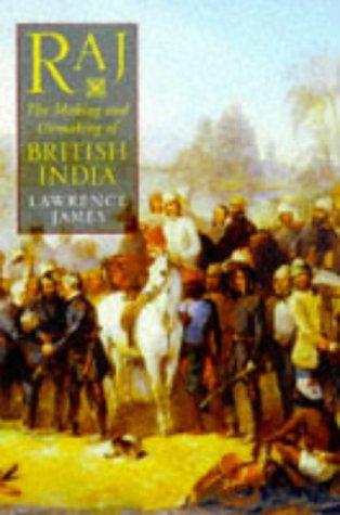 9780316640725: RAJ: The Making and Unmaking of British India