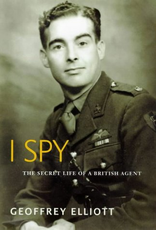 I SPY. The Secret Life of a British Agent.