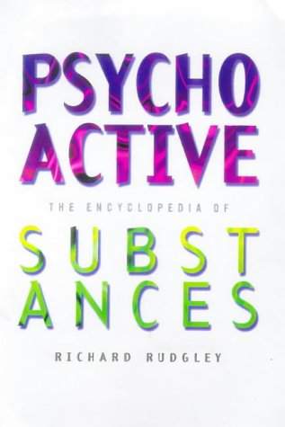 The Encyclopaedia of Psychoactive Substances: Rudgley, Richard