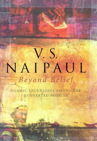 Beyond Belief: Naipaul, V. S.
