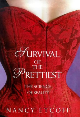 9780316643719: Survival Of The Prettiest: The Science of Beauty